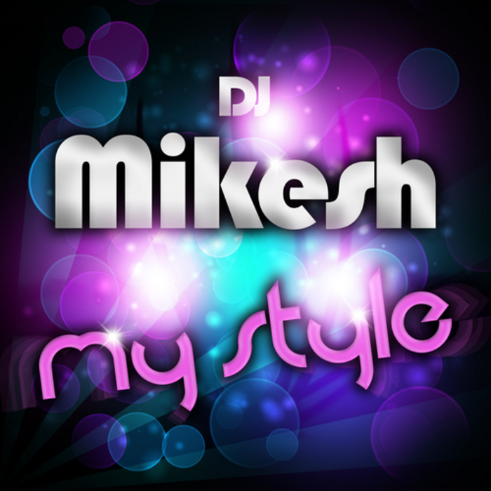 DJ MIKESH - My Style
