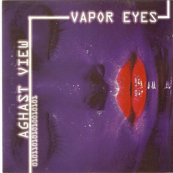 AGHAST VIEW - Vapor Eyes (Bonus Tracks Version)