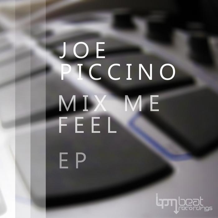 PICCINO, Joe - Mix Me Feel EP