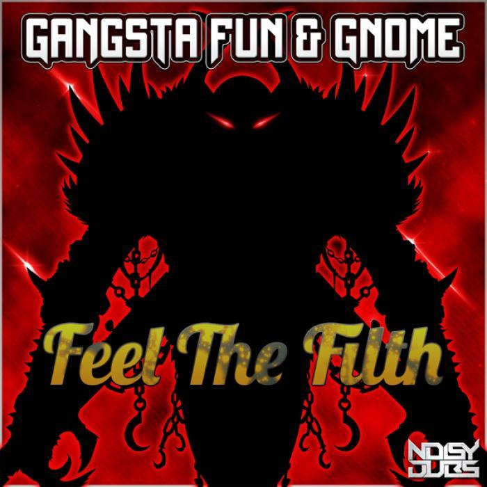 GANGSTA FUN & GNOME - Feel The Filth