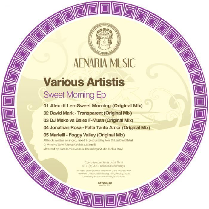 DI LEO, Alex/DAVID MARK/DJ MEKO/BALEX F/JONATHAN ROSA/MARTELLI - Sweet Morning EP
