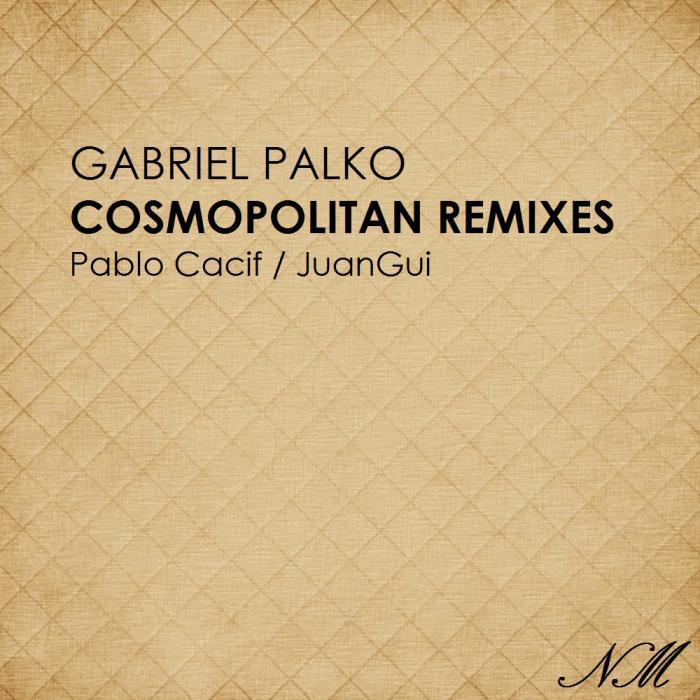 PALKO, Gabriel - Cosmopolitan remixes