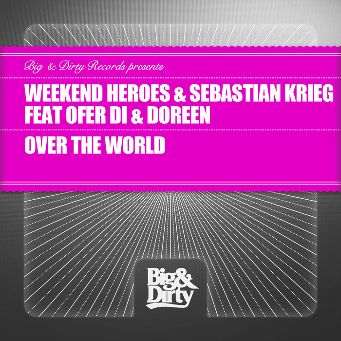 WEEKEND HEROES & SEBASTIAN KRIEG feat OFER DI & DOREEN - Over The World