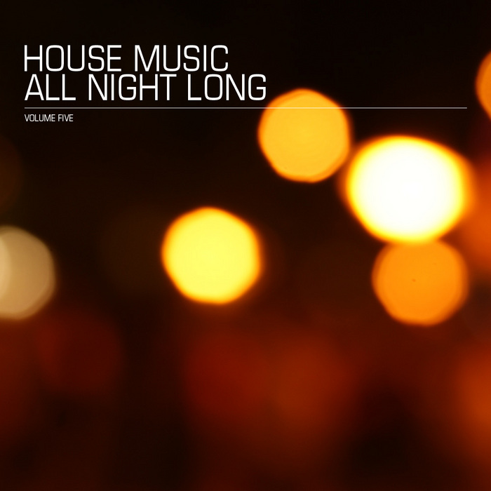 VARIOUS - House Music All Night Long Vol 5