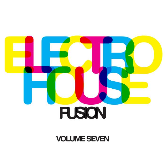 VARIOUS - Electro House Fusion Vol 7