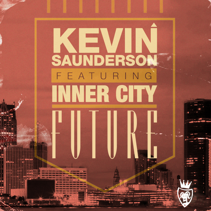 SAUNDERSON, Kevin feat INNER CITY - Future