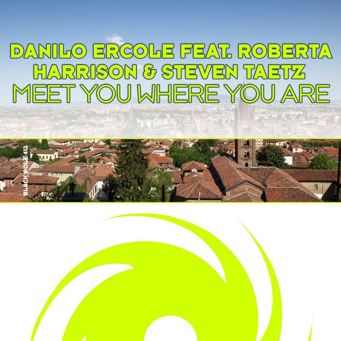 ERCOLE, Danilo feat ROBERTA HARRISON/STEVEN TAETZ - Meet You Where You Are