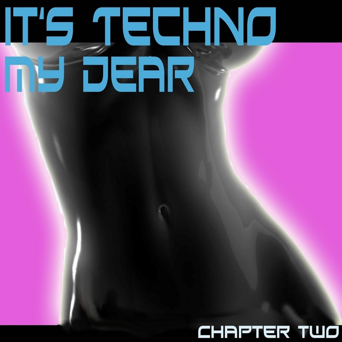 VARIOUS - It's Techno My Dear (Chapter Two)