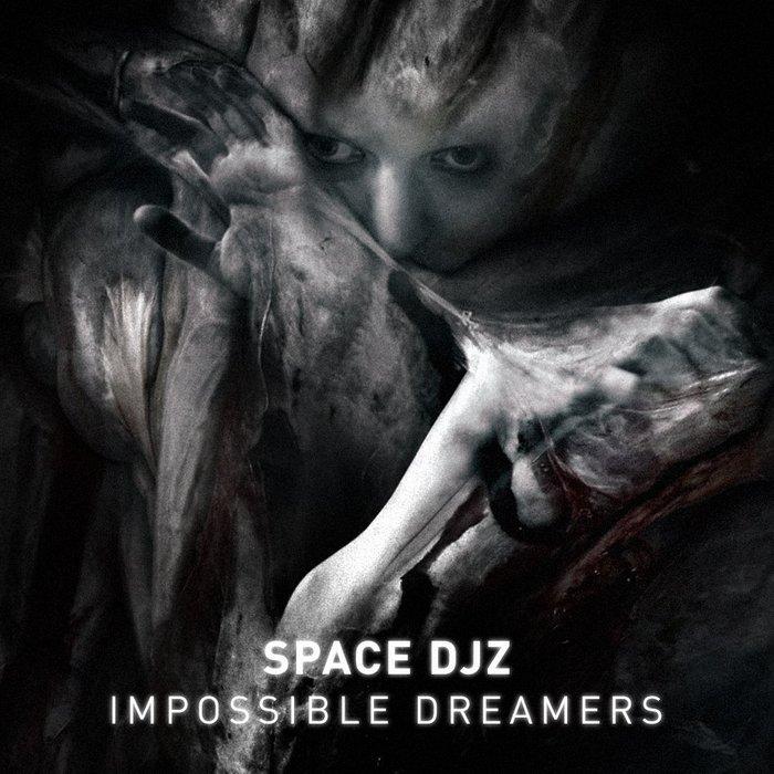 SPACE DJZ - Impossible Dreamers