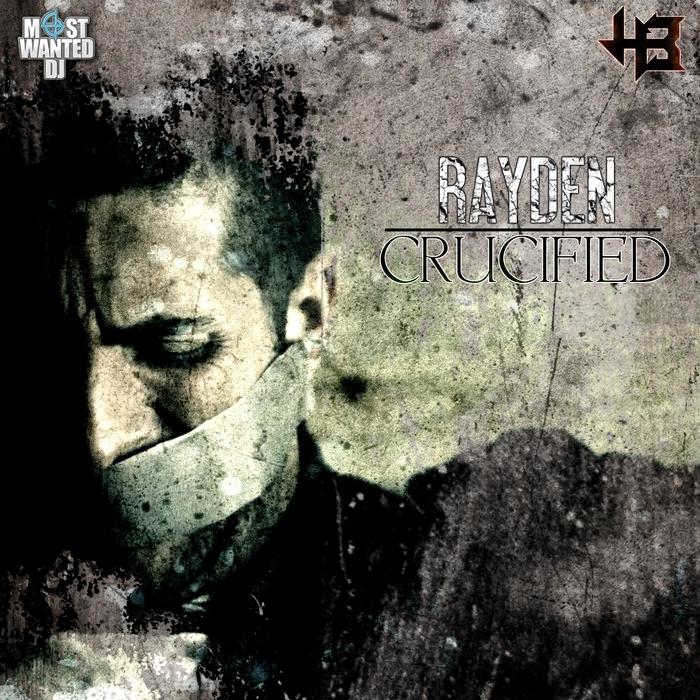 RAYDEN - Crucified