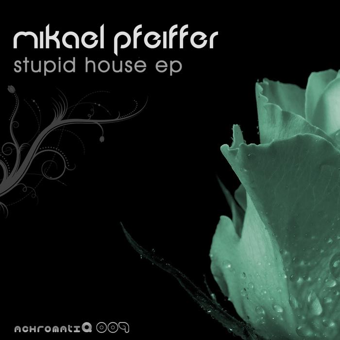 PFEIFFER, Mikael - Stupid House EP