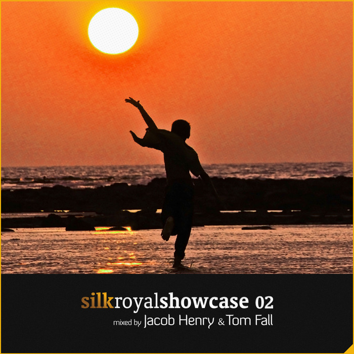 JACOB HENRY/TOM FALL - Silk Royal Showcase 02 (DJ Mixes)