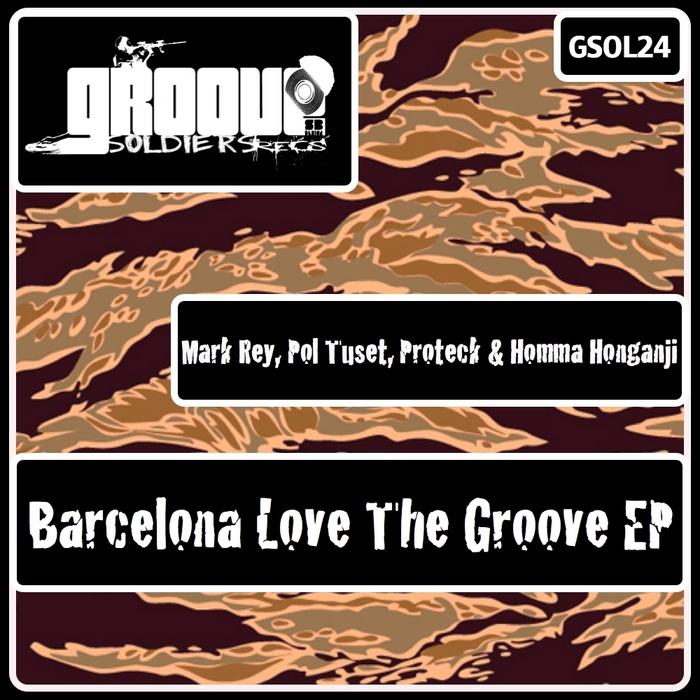 REY, Mark/POL TUSET/PROTECK/HOMMA HONGANJI - Barcelona Love The Groove EP