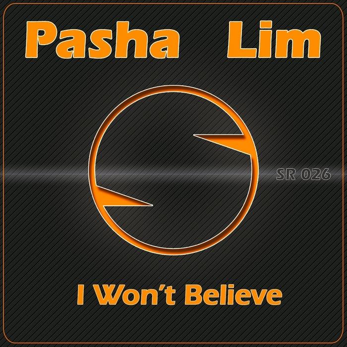 PASHA LIM - I Won't Believe