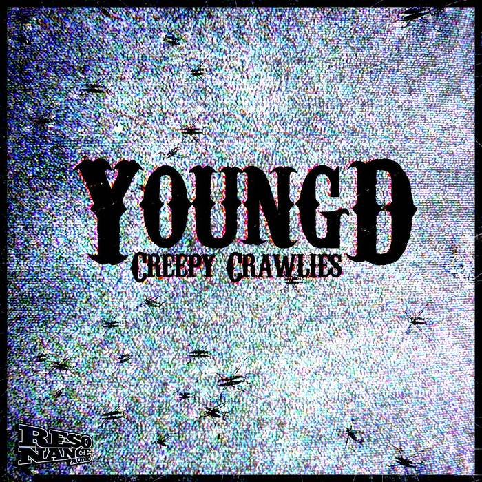 YOUNG D - Creepy Crawlies