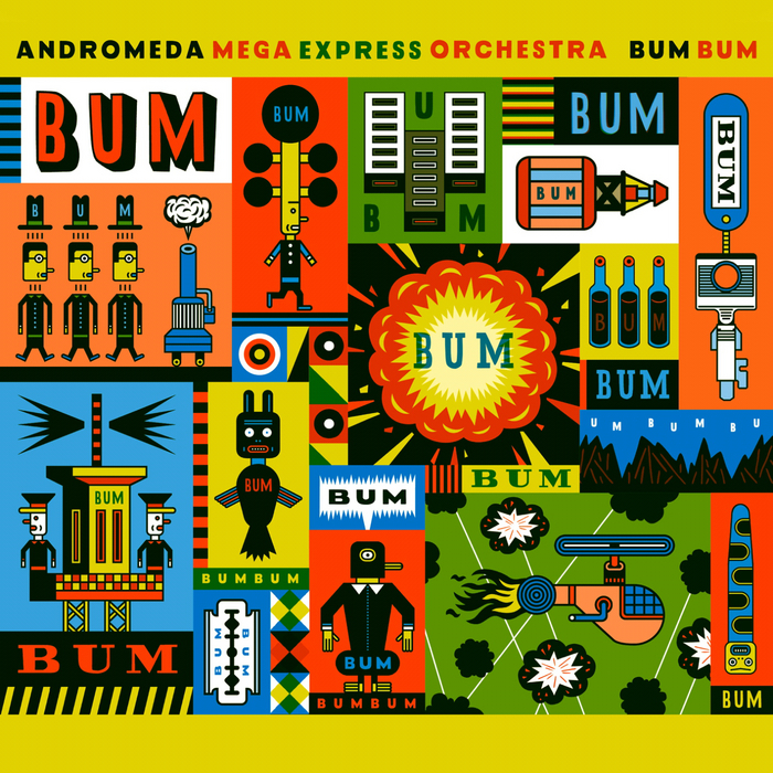 ANDROMEDA MEGA EXPRESS ORCHESTRA - Bum Bum