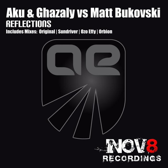 AKU & GHAZALY vs MATT BUKOVSKI - Reflections