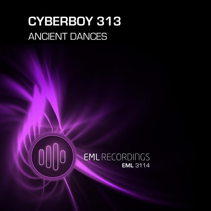 CYBERBOY 313 - Ancient Dances