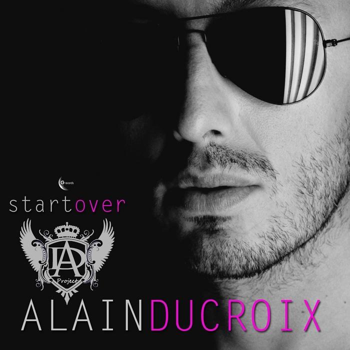 DUCROIX, Alain - Start Over