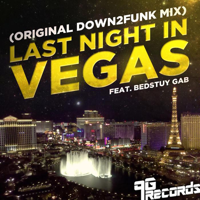 DOWN2FUNK feat BEDSTUY GAB - Last Night In Vegas
