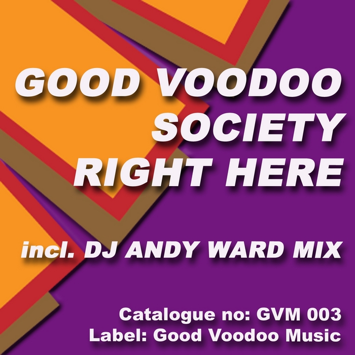 GOOD VOODOO SOCIETY - Right Here (The mixes)