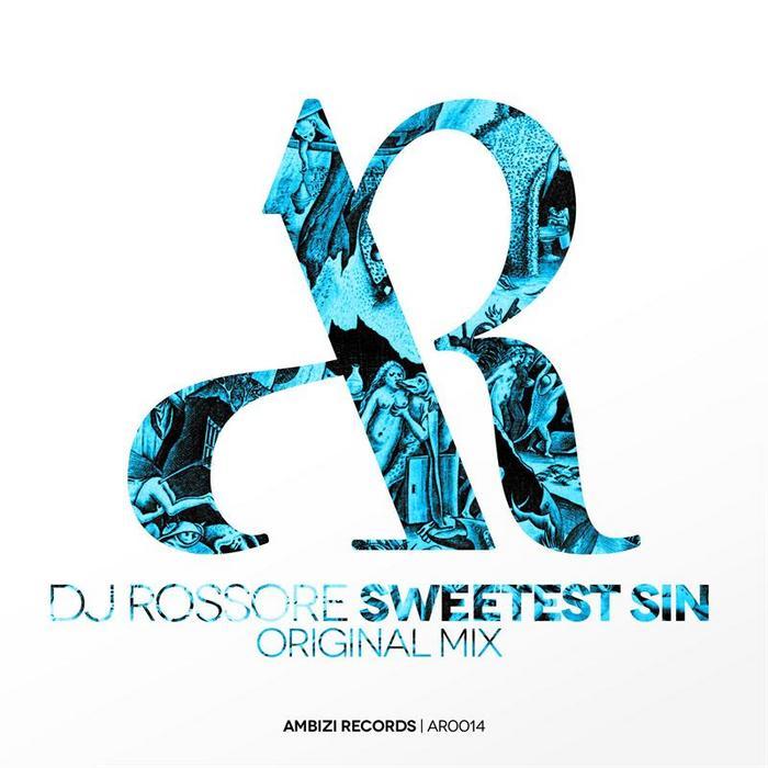 DJ ROSSORE - Sweetest Sin