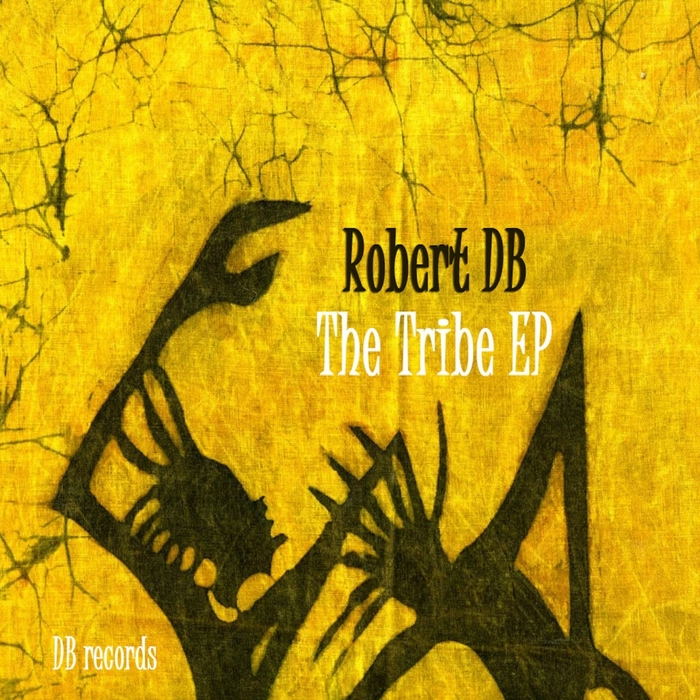 ROBERT DB - The Tribe EP