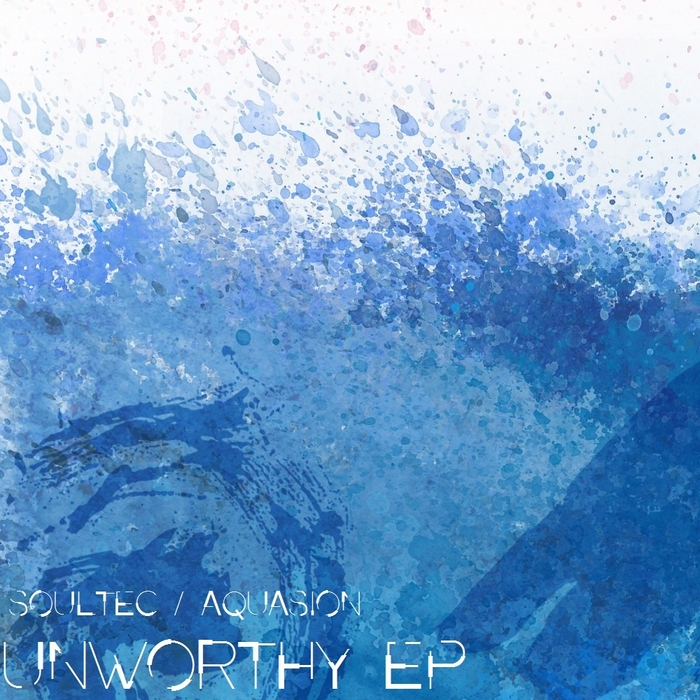 SOULTEC/AQUASION - Unworthy EP