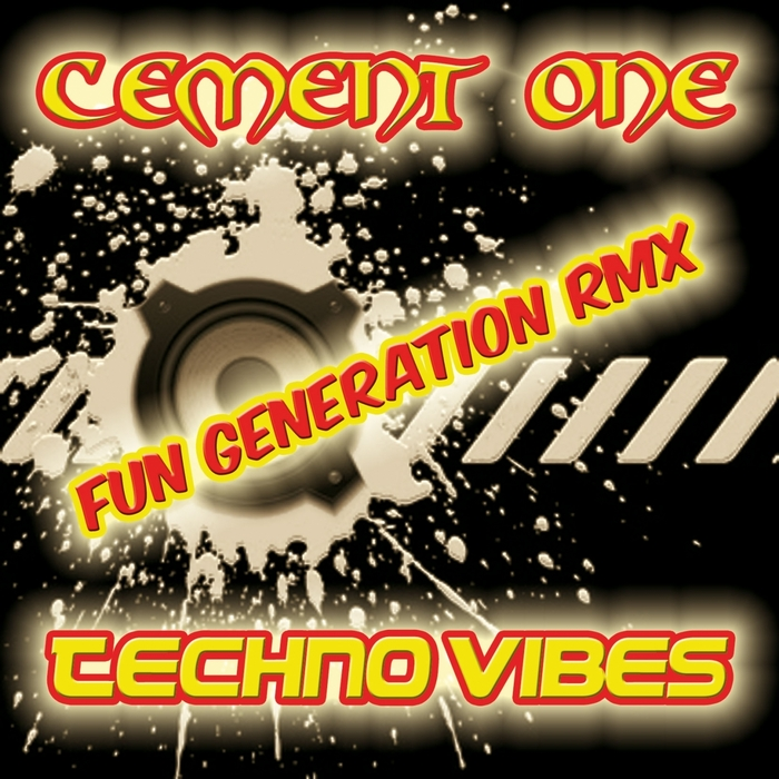 CEMENT ONE feat FUN GENERATION - Techno Vibes
