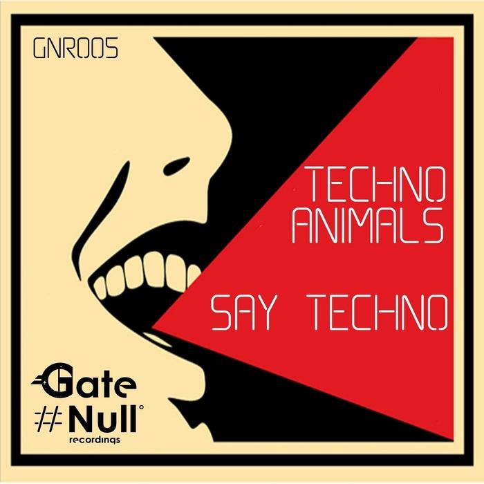 TECHNO ANIMALS - Say Techno