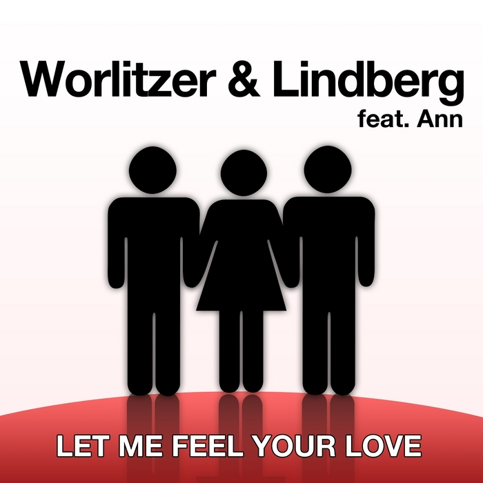 WORLITZER/LINDBERG feat ANN - Let Me Feel Your Love