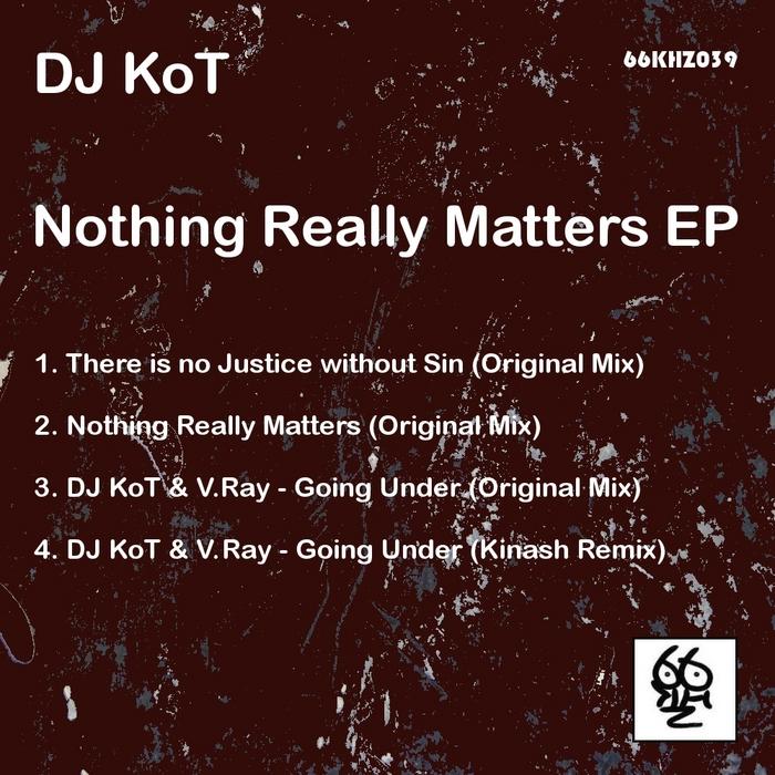 DJ KOT - Nothing Really Matters EP