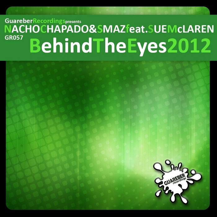 NACHO CHAPADO/SMAZ feat SUE McLAREN - Behind The Eyes 2012