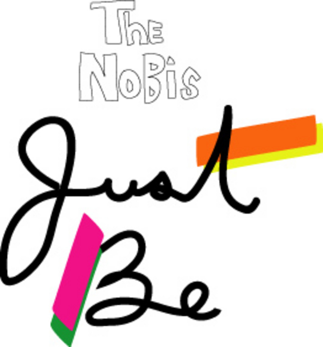 NOBIS, The - Just Be