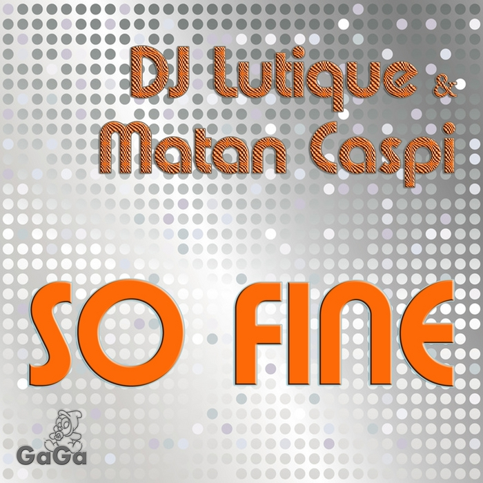 DJ LUTIQUE/MATAN CASPI - So Fine