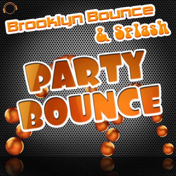 BROOKLYN BOUNCE/SPLASH - Party Bounce