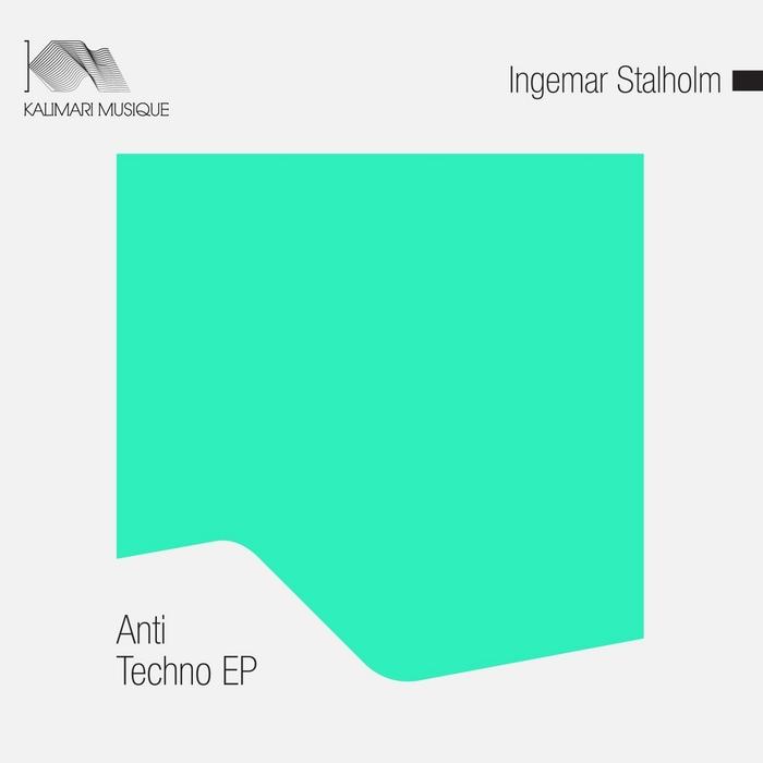 INGEMAR STALHOLM - Anti Techno EP