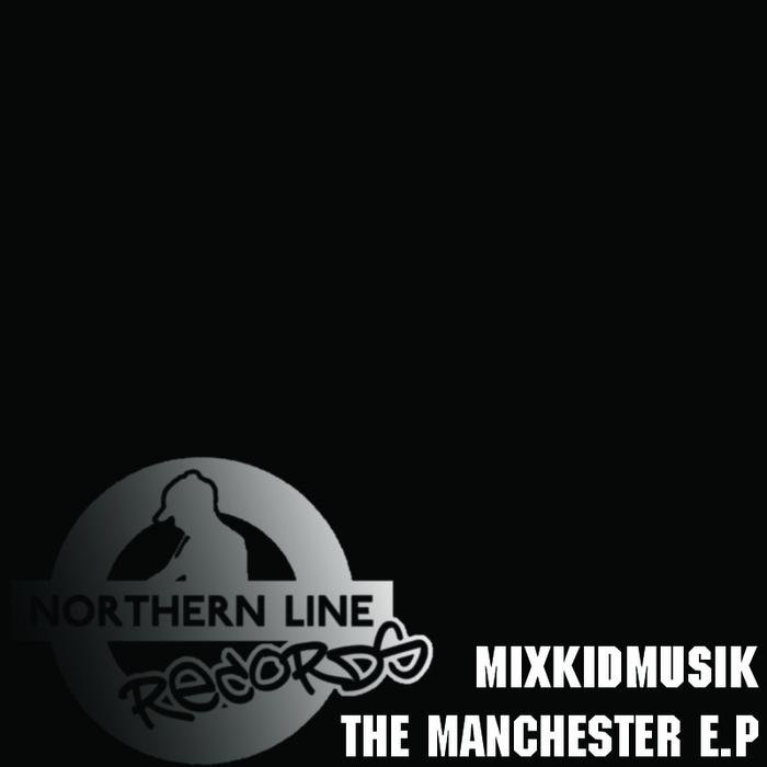 MIXKIDMUZIK - Manchester EP