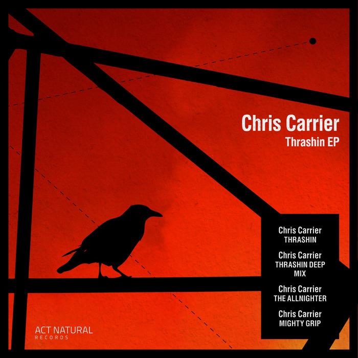 CARRIER, Chris - Thrashin EP