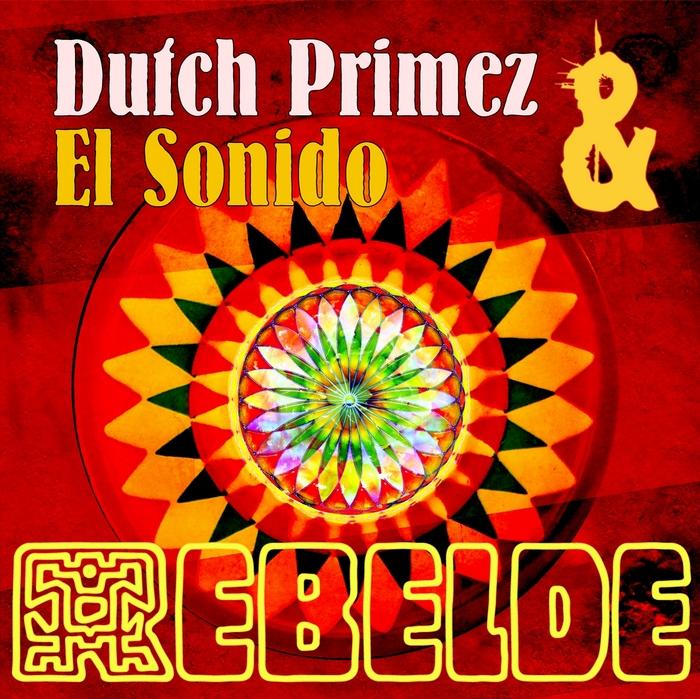 DUTCH PRIMEZ/EL SONIDO - Rebelde