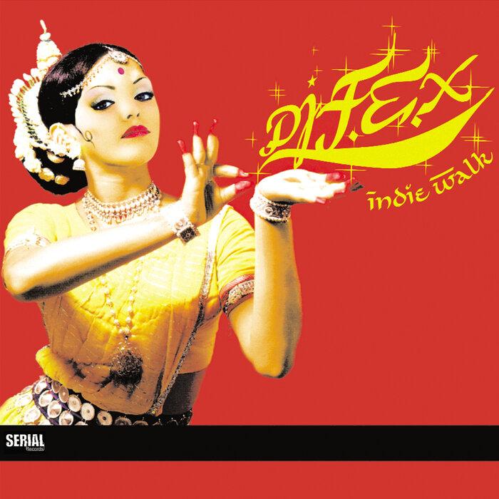 DJ FEX - Indie Walk Remixes