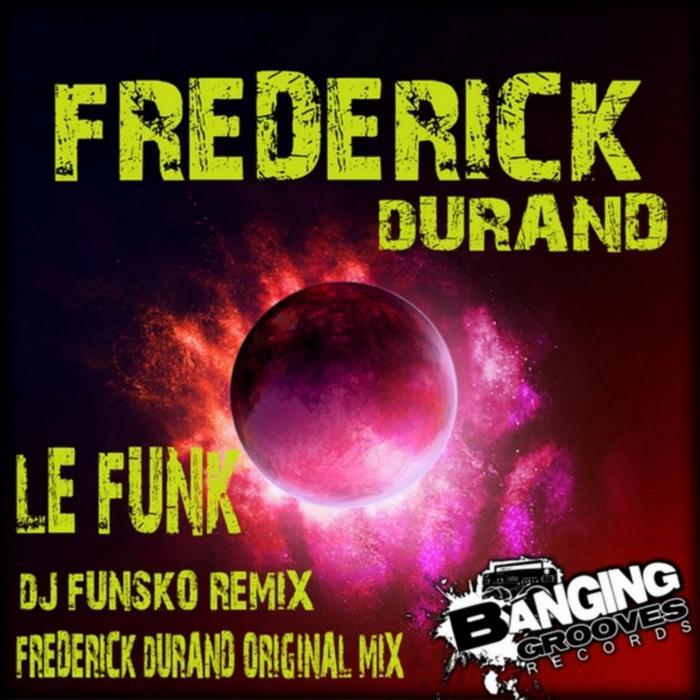 DURAND, Frederic/DJ FUNSKO - Le Funk