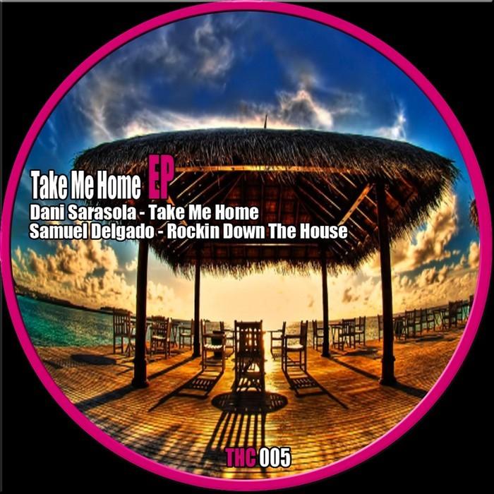 SARASOLA, Dani/SAMUEL DELGADO - Take Me Home