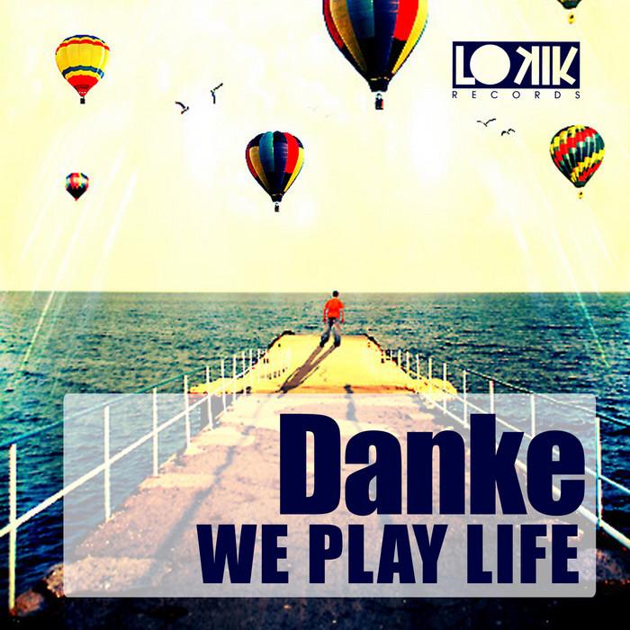 DANKE - We Play Life