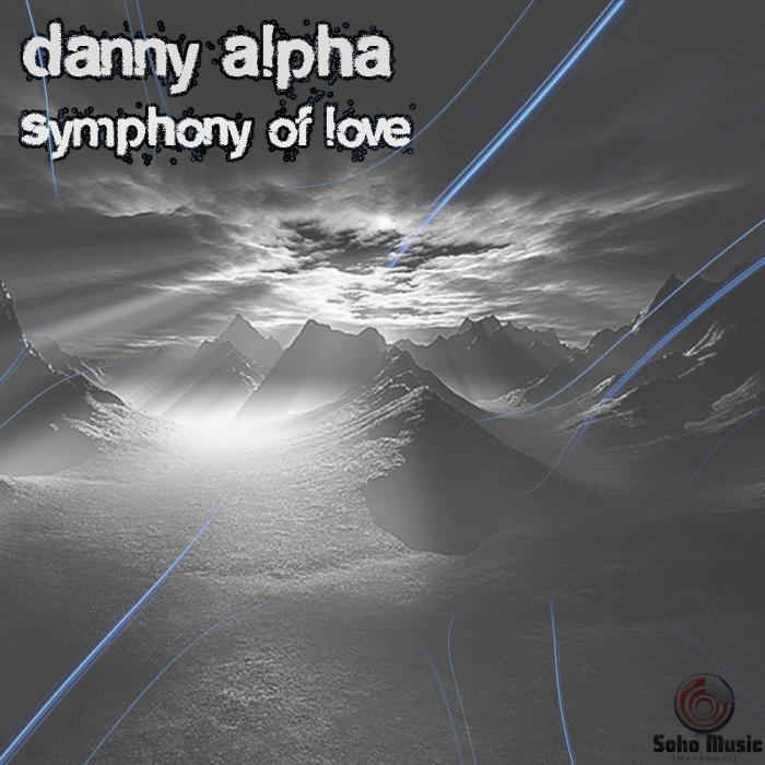 DANNY ALPHA - Danny Alpha Pres Symphony Of Love