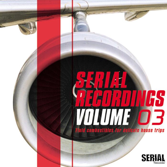 VARIOUS - Serial Recordings Vol 3