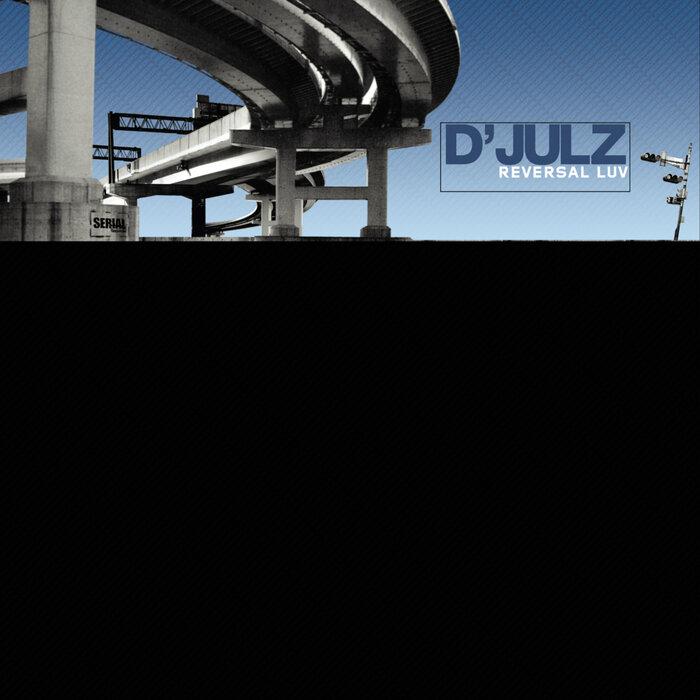 D JULZ - Reversal Luv