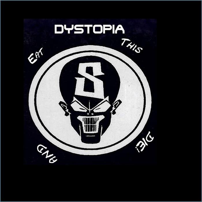 DYSTOPIA - Eat This & Die EP