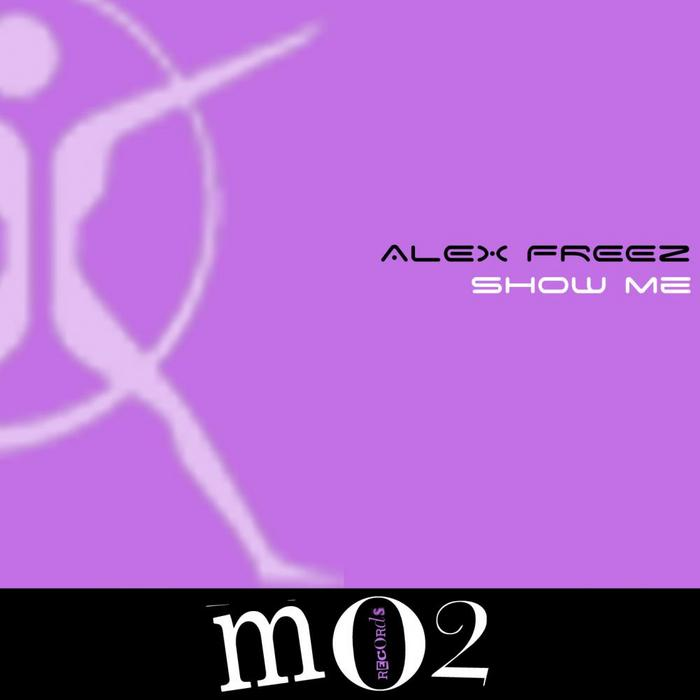 FREEZ, Alex - Show Me