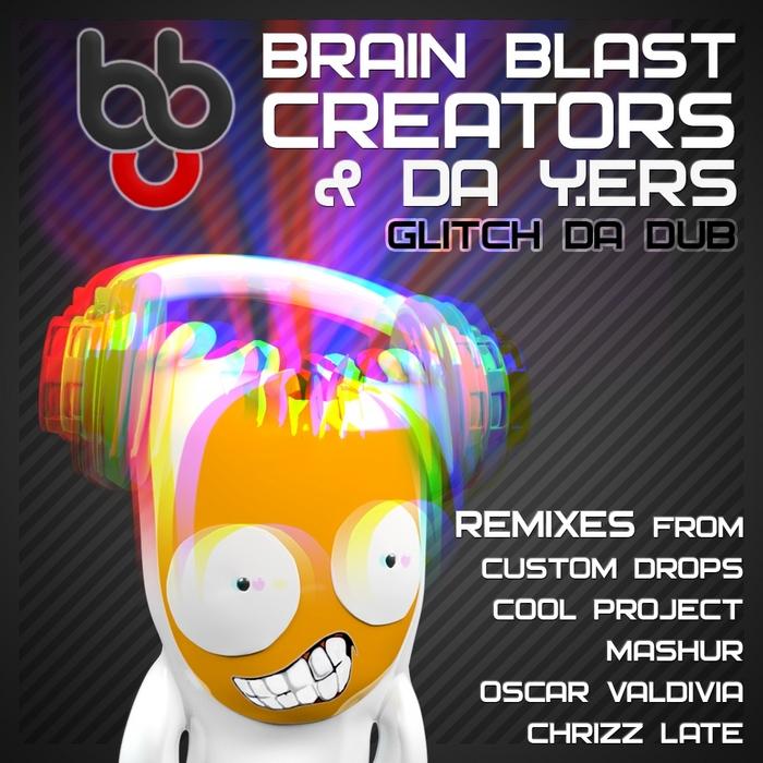 BRAIN BLAST CREATORS feat DA Y ERS - Glitch Da Dub